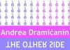 Andrea Dramićanin, The other side
